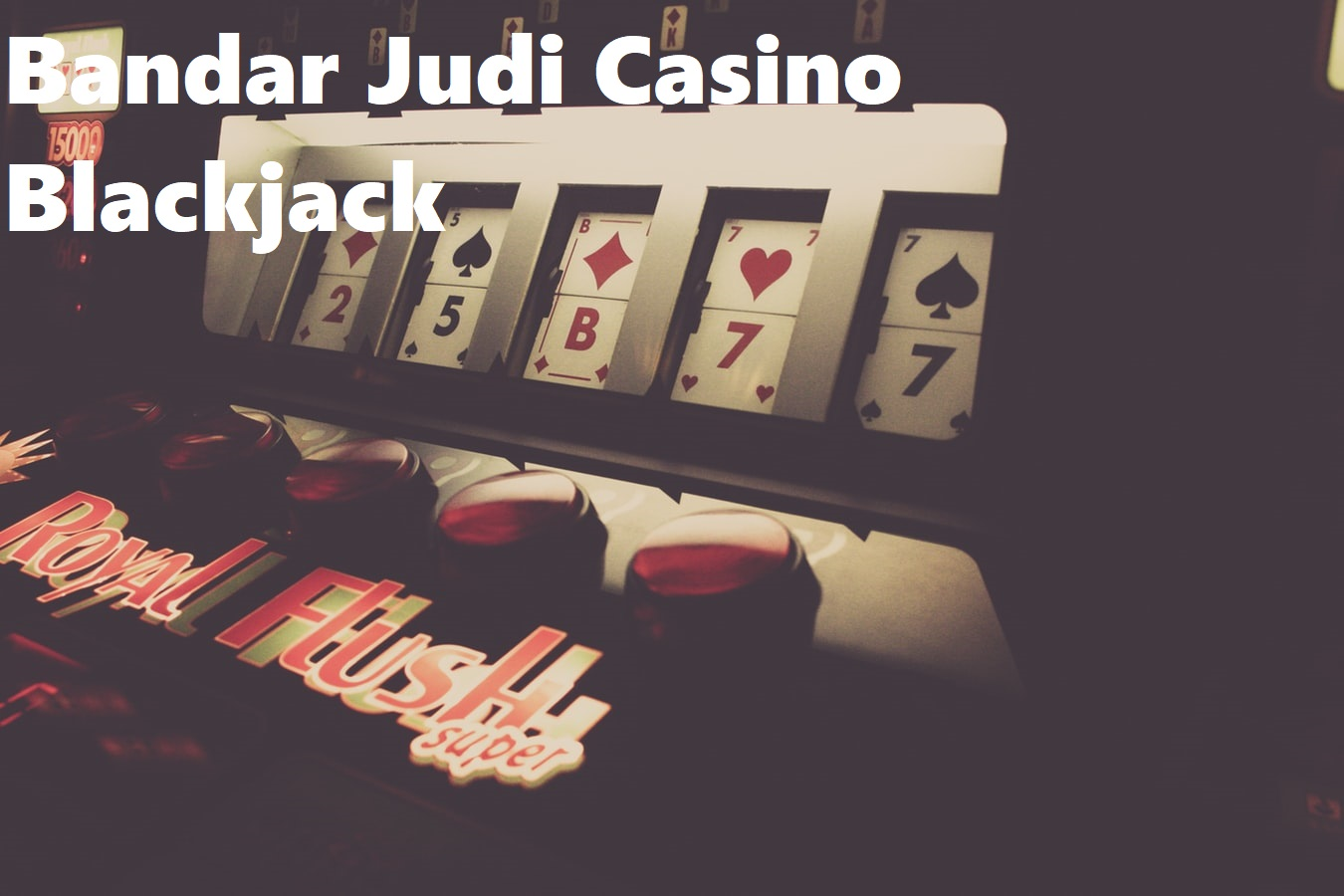 Bandar Judi Casino Blackjack