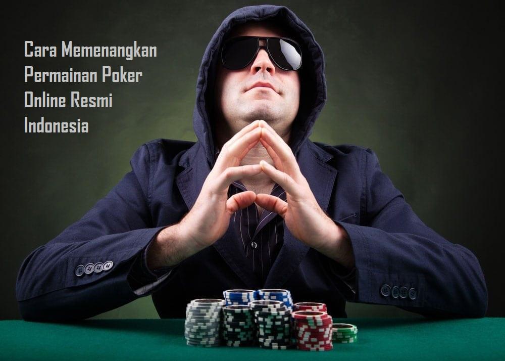 Cara Memenangkan Permainan Poker Online Resmi Indonesia
