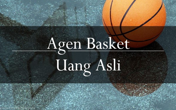 Betapa Menguntungkannya Sistem Agen Basket Uang Asli
