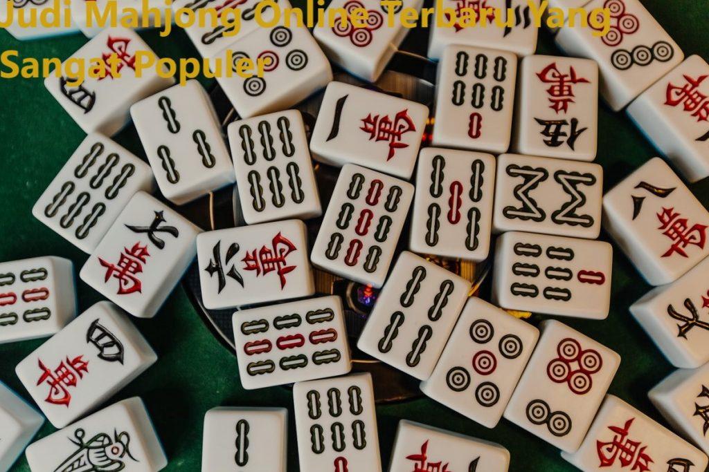 Judi Mahjong Online Terbaru Yang Sangat Populer
