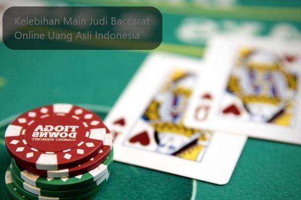 Kelebihan Main Judi Baccarat Online Uang Asli Indonesia
